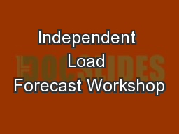Independent Load Forecast Workshop