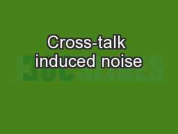 Cross-talk induced noise