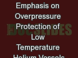 Cryogenic Safety  with Emphasis on Overpressure Protection of Low Temperature Helium Vessels