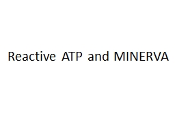 Reactive ATP and MINERVA