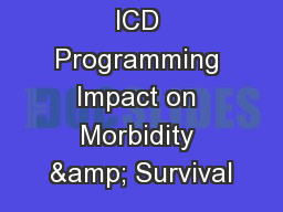 ICD Programming Impact on Morbidity & Survival