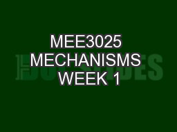 MEE3025 MECHANISMS WEEK 1