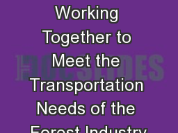 Team Safe Trucking Working Together to Meet the Transportation Needs of the Forest Industry