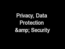 Privacy, Data Protection & Security