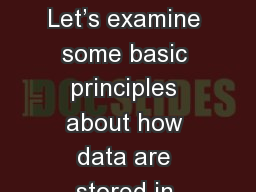FILE VS. DATABASES Let�s examine some basic principles about how data are stored in computer syst
