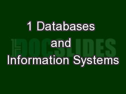 1 Databases and Information Systems PowerPoint PPT Presentation