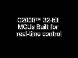 C2000� 32-bit MCUs Built for real-time control