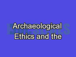 Archaeological Ethics and the