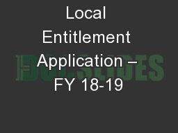 Local Entitlement Application � FY 18-19