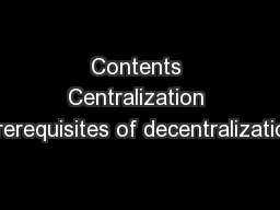 Contents Centralization Prerequisites of decentralization