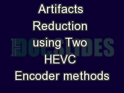 Block Artifacts Reduction using Two HEVC Encoder methods