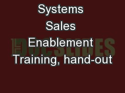 Systems Sales Enablement Training, hand-out