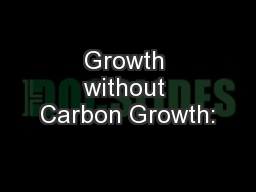 Growth without Carbon Growth:
