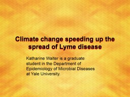 Climate change speeding up the spread of Lyme disease