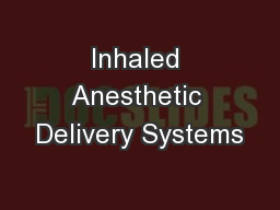 Inhaled Anesthetic Delivery Systems