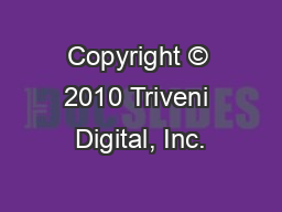 Copyright � 2010 Triveni Digital, Inc.