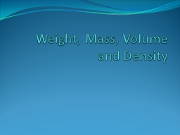 Weight, Mass, Volume and Density
