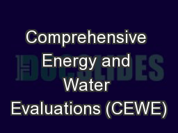 Comprehensive Energy and Water Evaluations (CEWE)