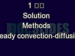 1 		 Solution Methods Steady convection-diffusion