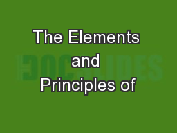 The Elements and Principles of PowerPoint PPT Presentation