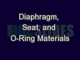 Diaphragm, Seat, and O-Ring Materials