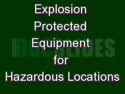 Selection of Explosion Protected Equipment for Hazardous Locations PowerPoint PPT Presentation
