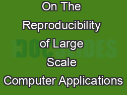 On The Reproducibility of Large Scale Computer Applications