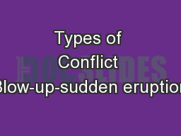 Types of Conflict Blow-up-sudden eruption