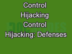 Control Hijacking Control Hijacking: Defenses