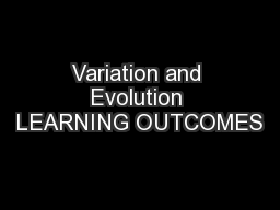 Variation and Evolution LEARNING OUTCOMES