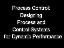 Process Control: Designing Process and Control Systems  for Dynamic Performance PowerPoint PPT Presentation