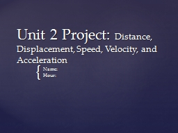 Unit 2 Project:  Distance, Displacement, Speed, Velocity, and Acceleration