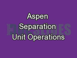 Aspen Separation Unit Operations