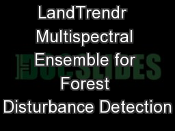 A  LandTrendr  Multispectral Ensemble for Forest Disturbance Detection