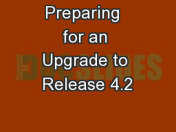 Preparing  for an Upgrade to Release 4.2