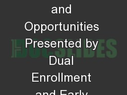 Navigating the Challenges and Opportunities Presented by Dual Enrollment and Early College Programs