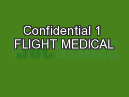 Confidential 1 FLIGHT MEDICAL