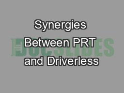 Synergies Between PRT and Driverless