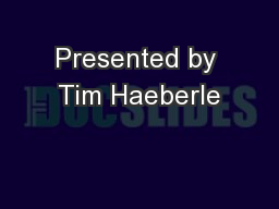 Presented by Tim Haeberle