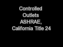 Controlled Outlets ASHRAE, California Title 24