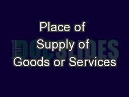 Place of Supply of Goods or Services