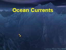 Ocean Currents Why is Ocean Circulation Important?