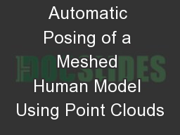 Automatic Posing of a Meshed Human Model Using Point Clouds