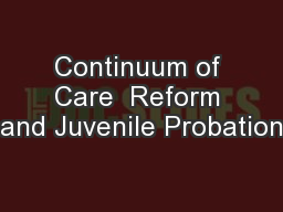 Continuum of Care  Reform and Juvenile Probation