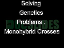 Solving Genetics Problems : Monohybrid Crosses