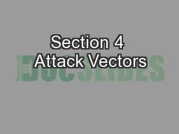 Section 4 Attack Vectors