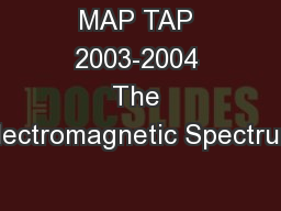 MAP TAP 2003-2004 The Electromagnetic Spectrum