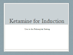 Ketamine  for Induction PowerPoint PPT Presentation