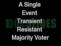A Single Event Transient Resistant Majority Voter
