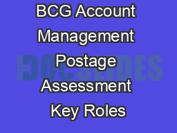 BCG Account Management Postage Assessment Key Roles